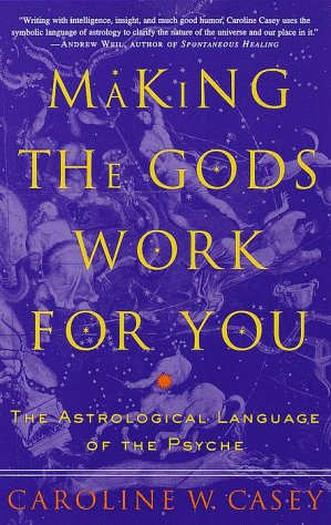 Making the gods work for you the astrological language of the at the beginning of caseys book malvernweather Image collections